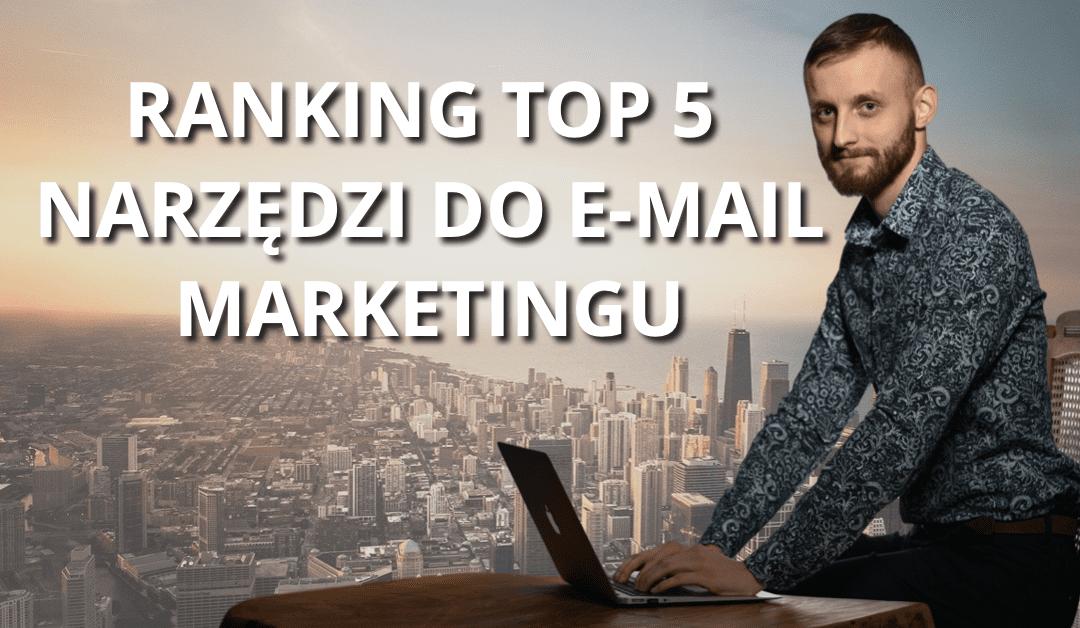 RANKING TOP 5 NARZĘDZI DO E-MAIL MARKETINGU