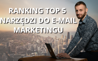 RANKING TOP 5 NARZĘDZI DO E-MAIL MARKETINGU