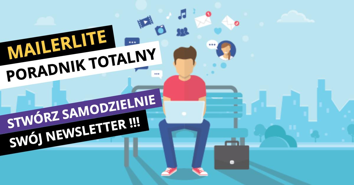Mailerlite- Krok po kroku. Jak poprawnie założyć i skonfigurować swój pierwszy newsletter