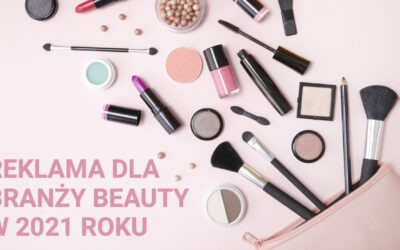 Marketing dla branży Beauty w 2021 roku